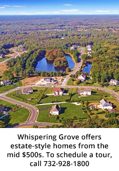 Whispering Grove offers estate-style homes from the mid $500s. To schedule a tour, call 732-928-1800